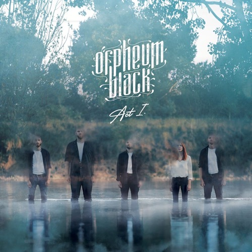 "Orpheum Black sort son premier EP ""Act 1"""