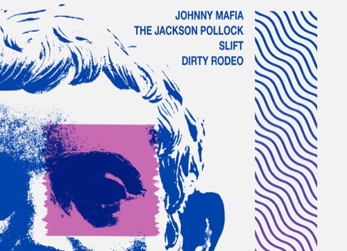 Châteauroux Will Rock You : Johnny Mafia + Slift + the Jackson Pollock + Dirty Rodeo