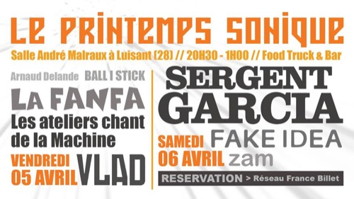 le Printemps Sonique : Sergent Garcia + Fake IDea + Zam