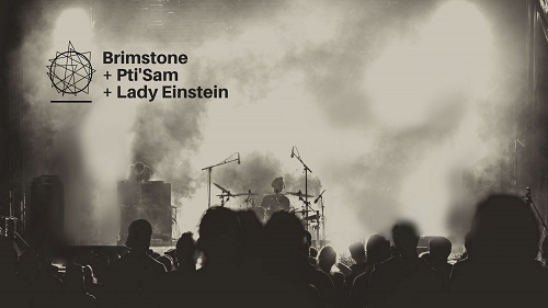 Printemps de Bourges : Brimstone + Pti'Sam + Lady Einstein