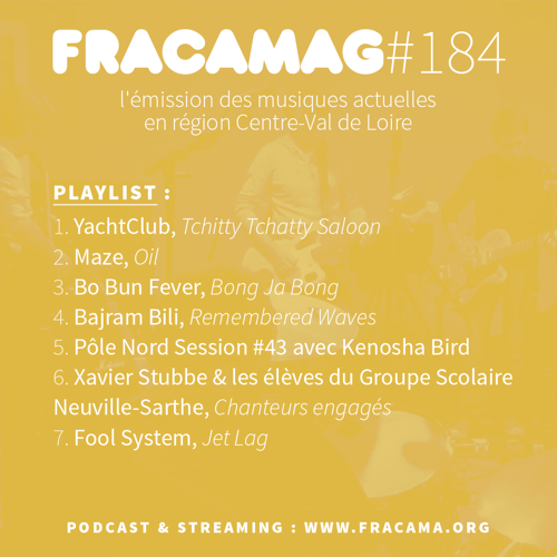 Fracamag #184 (+ Pôle Nord Session #43 : Kenosha Bird)