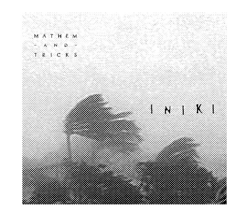 """Iniki"", premier EP de Mathem And Tricks"