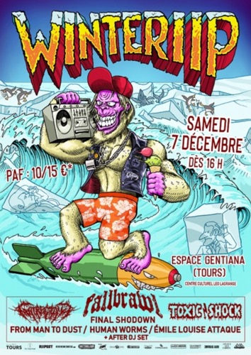 Winteriip : Fallbrawl + Gutrectomy + Toxic Shock + Final Shodown + From Man To Dust + Human Worms + Émile Louis(e) Attaque + DJ M1000ET1NUIT