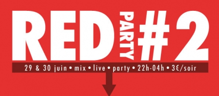 Be Re(a)dy : Red Party #2 au Chato'do les 29 et 30 juin