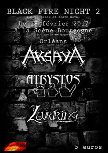 Black Fire Night 2 : Aksaya + Lurking + Atrystos