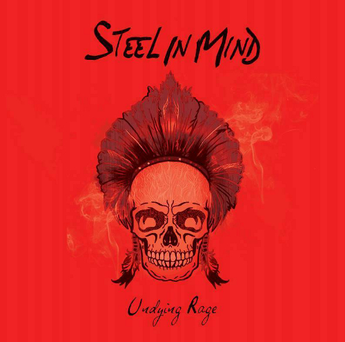 """Undying Rage"", nouvel EP de Steel In Mind"
