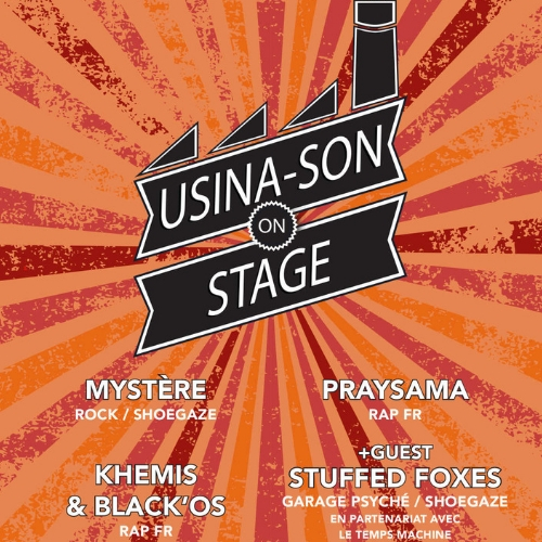 Usina-Son On Stage : Mystère + Praysama + Khemis et Black'øs + Stuffed Foxes