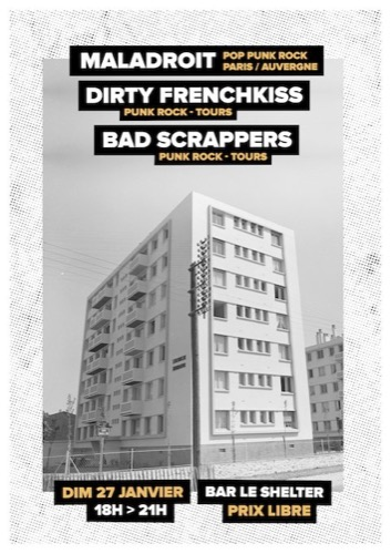 Maladroit + Dirty French Kiss + Bad Scrappers