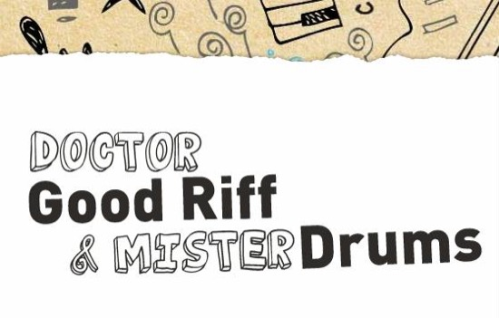Doctor Good Riff & Mister Drums