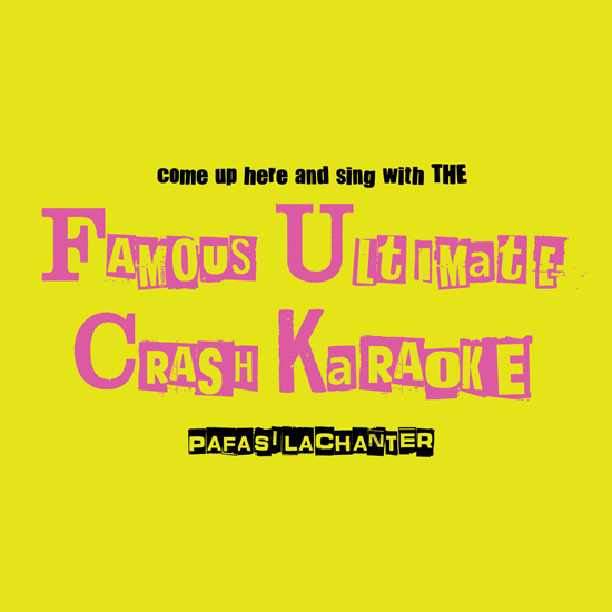 The Famous Ultimate Crash Karaoké